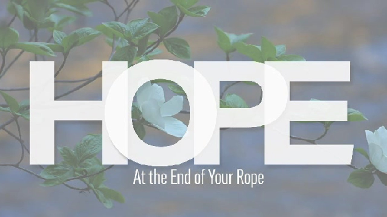 Hope: At the End of Your Rope